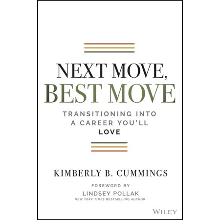 Next Move, Best Move : Transitioning Into a Career You'll Love (Paperback)