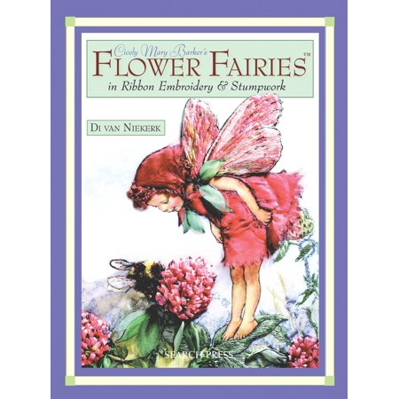 Cicely Mary Barker Fairies (Cicely Mary Barker's Flower Fairies in Ribbon Embroidery &)