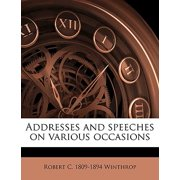 Addresses and Speeches on Various Occasions