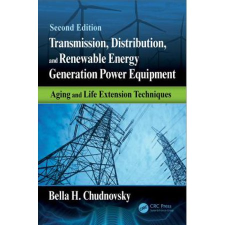 Transmission  Distribution  And Renewable Energy Generation Power Equipment  Aging And Life Extension Techniques