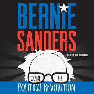 Bernie Sanders Guide to Political Revolution - Audiobook