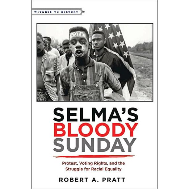 Witness to History: Selma's Bloody Sunday: Protest, Voting
