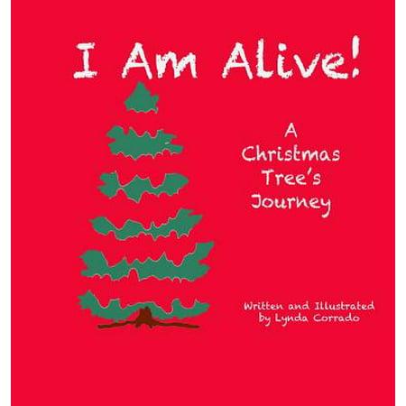 I Am Alive, a Christmas Tree's Journey (I Am Alice)