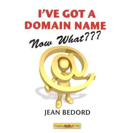 Ive Got A Domain Name  Now What     A Practical Guide To Building A Website And Web Presence