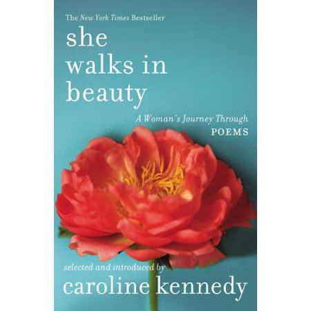 She Walks in Beauty : A Woman's Journey Through (She Means The World To Me Poems)