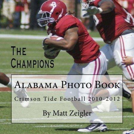 Alabama Photo Book  Crimson Tide Football 2010 2012