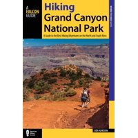 Hiking grand canyon national park : a guide to the best hiking adventures on the north and south rim: 9781493023004