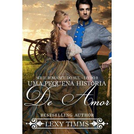 Uma Pequena História de Amor - Série Romance do Sul - Livro 1 - (Livros Best Sellers Romance 2019)