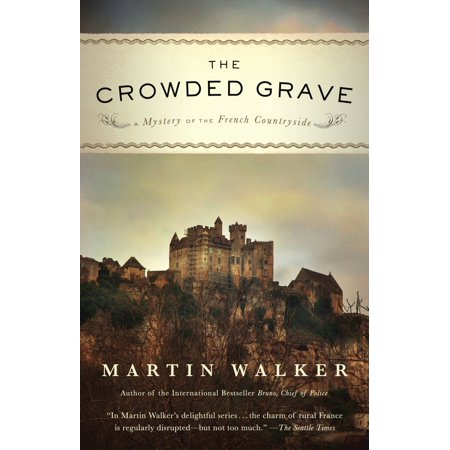 The Crowded Grave : A Mystery of the French Countryside