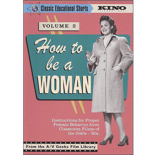 Classic Educational Shorts: How To Be A Woman, Vol. 2 by Kino on Video
