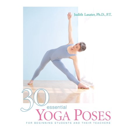 30 Essential Yoga Poses : For Beginning Students and Their
