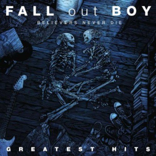 Fall Out Boy - Believers Never Die Greatest Hits [CD]