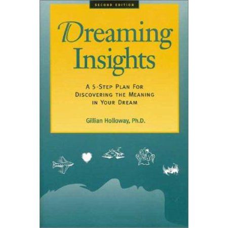 Dreaming Insights : A 5-Step Plan for Discovering the