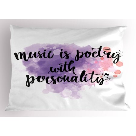 Music Pillow Sham Inspirational Quote about Music Hand Written Calligraphy Color Splashes Art, Decorative Standard Size Printed Pillowcase, 26 X 20 Inches, Violet Coral Black, by Ambesonne