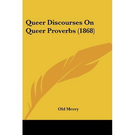 Queer Discourses on Queer Proverbs (1868) - image 1 of 1