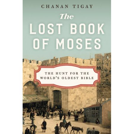 The Lost Book of Moses: The Hunt for the World's Oldest Bible - image 1 of 1