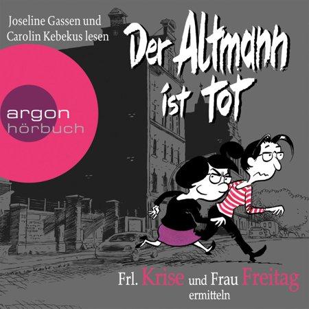 Der Altmann ist tot - Frl. Krise und Frau Freitag ermitteln (Gekürzte Fassung) - Audiobook (Frau Neoprenanzug)