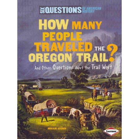 Books About Halloween History (Six Questions of American History (Paperback): How Many People Traveled the Oregon Trail?: And Other Questions about the Trail West)