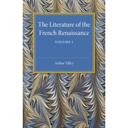 The Literature of the French Renaissance (Paperback)