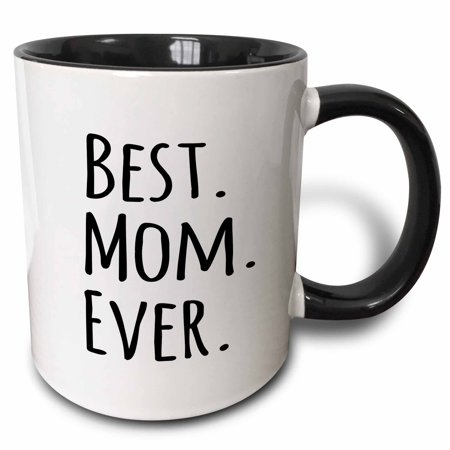 3dRose Best Mom Ever - Gifts for parents - Good for Mothers day - black text - Two Tone Black Mug, (Best Parents Evers)