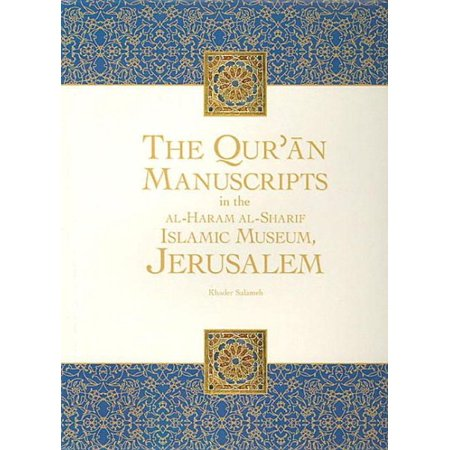 The Qur'an Manuscripts in the Al-Haram Al-Sharif Islamic Museum, Jerusalem