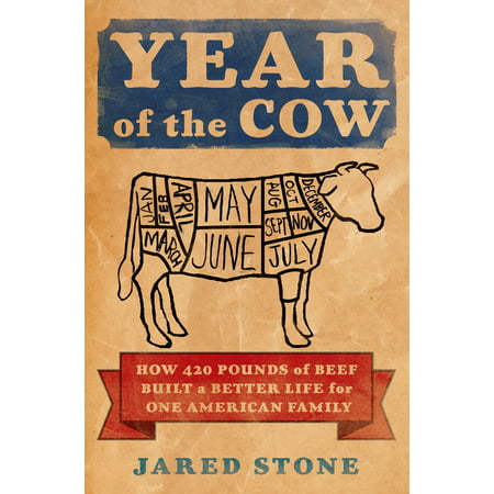 Year of the Cow : How 420 Pounds of Beef Built a Better Life for One American Family