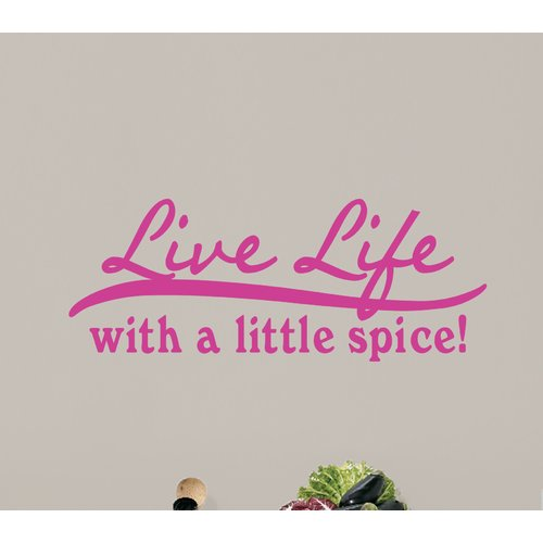 Winston Porter Weathersby Live Life With a Little Spice Wall Decal