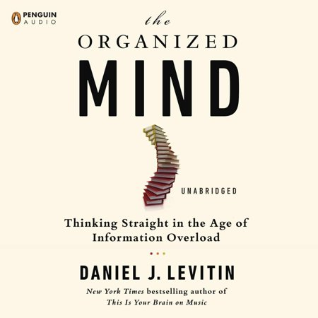 The Organized Mind - Audiobook (The Organized Mind Daniel Levitin)