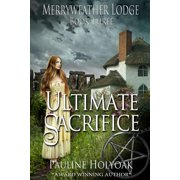 Ultimate Sacrifice : Merryweather Lodge - Ultimate Sacrifice