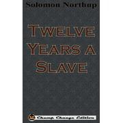 Twelve Years a Slave (Chump Change Edition) (Hardcover)