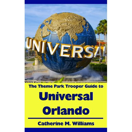 The Theme Park Trooper Guide to Universal Orlando - eBook