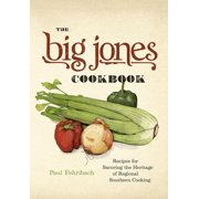 The Big Jones Cookbook : Recipes for Savoring the Heritage of Regional Southern Cooking
