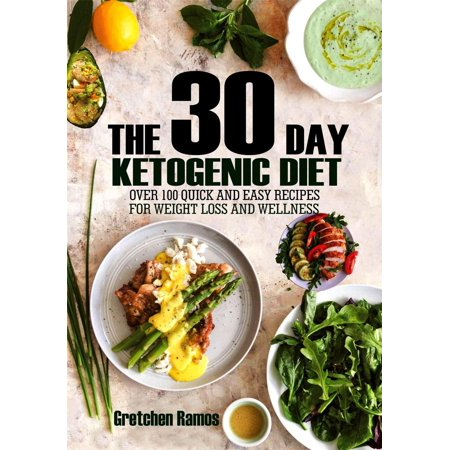 The 30 Day Ketogenic Diet: Over 100 quick and easy recipes
