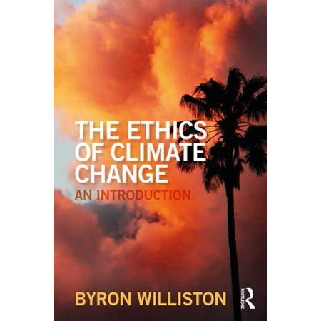 The Ethics of Climate Change : An Introduction