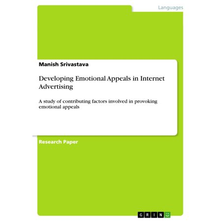 Developing Emotional Appeals in Internet Advertising -