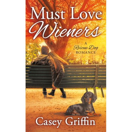 Must Love Wieners : A Rescue Dog - Wiener Dog Halloween Book