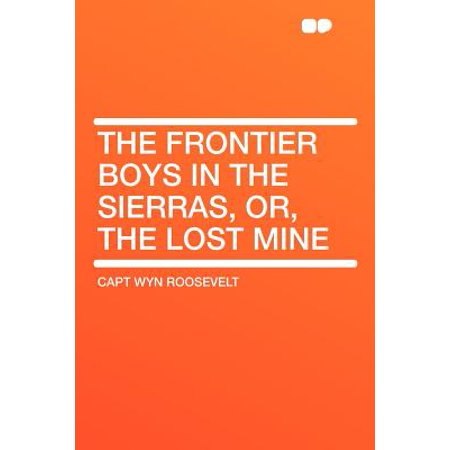 The Frontier Boys in the Sierras, Or, the Lost Mine](Frontier Boy)