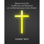 Observations On the History and Evidences of the Resurrection of Jesus Christ - eBook