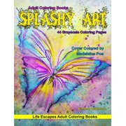 Splashy Art: Adult Coloring Books Splashy Art: 44 Grayscale coloring pages (Paperback)