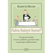 Falra hányt borsó? - Tíz egyszerű szabály a francia szülőktől a gyerekek vidám és egészséges táplálkozásáért - eBook
