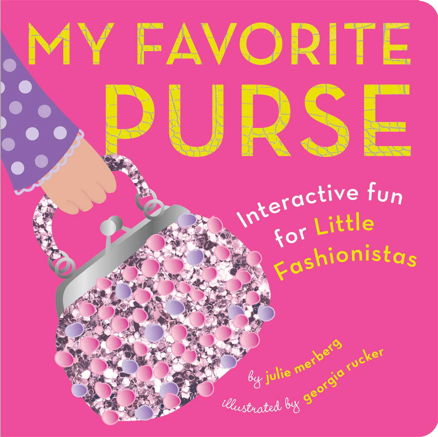 My Favorite Purse : Interactive Fun for Little Fashionistas