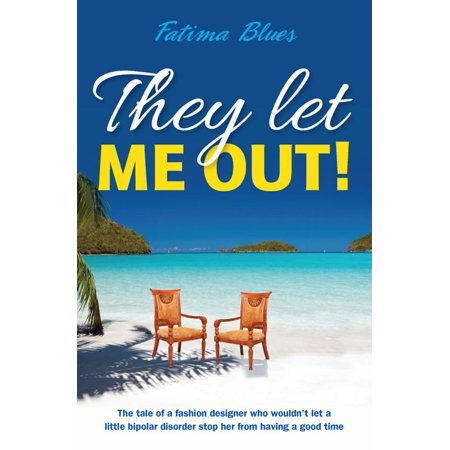 They Let Me Out - eBook (So Let Me Out Or Let Me In)