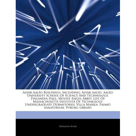 Articles on Alvar Aalto Buildings, Including: Alvar Aalto, Aalto University School of Science and Technology,... by
