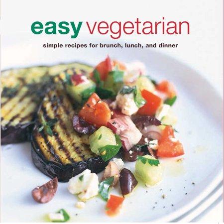 Easy Vegetarian : Simple recipes for brunch, lunch, and (Easy Indian Vegetarian Rice Recipes For Dinner)