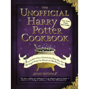 The Unofficial Harry Potter Cookbook: From Cauldron Cakes to Knickerbocker Glory--More Than 150 Magical Recipes for Wizards and Non-Wizards Alike (Hardcover)