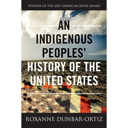 - An Indigenous Peoples' History of the United States