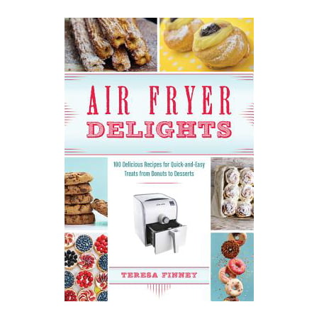 Air Fryer Delights : 100 Delicious Recipes for Quick-And-Easy Treats from Donuts to Desserts - Halloween Treat Recipes Uk