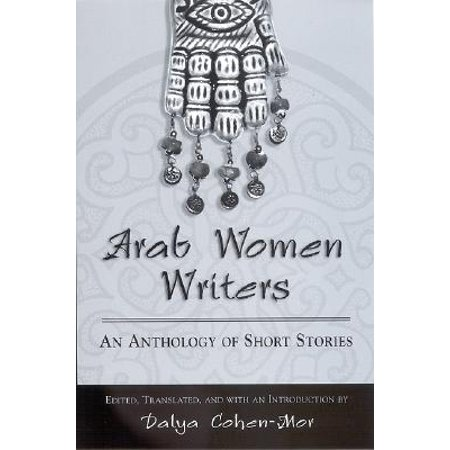 Arab Women Writers : An Anthology of Short