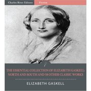 The Classic Collection of Elizabeth Gaskell: North and South and 58 Other Classic Works (Illustrated Edition) - eBook