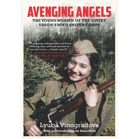 Avenging Angels : Young Women of the Soviet Union's WWII Sniper (Soviet Army Wwii)